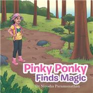 Pinky Ponky Finds Magic by Paramanathan, Nirosha, 9781796008715