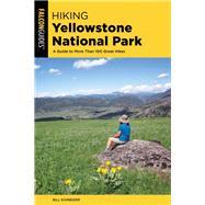 Hiking Yellowstone National Park by Schneider, Bill, 9781493038718