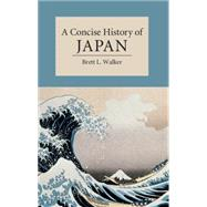 A Concise History of Japan by Brett L. Walker, 9780521178723