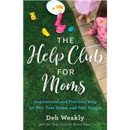 The Help Club for Moms by Weakly, Deb, 9780736978736