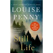 Still Life A Chief Inspector Gamache Novel by Penny, Louise, 9781250068736
