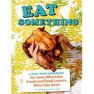Eat Something by Bloom, Evan; Levin, Rachel; Mccalman, George; Caruso, Maren, 9781452178745