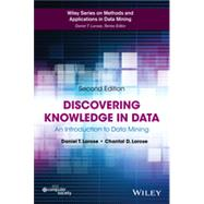 Discovering Knowledge in Data An Introduction to Data Mining by Larose, Daniel T.; Larose, Chantal D., 9780470908747