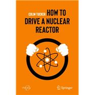 How to Drive a Nuclear Reactor by Tucker, Colin, 9783030338756