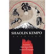 Shaolin Kempo Unveiled by Wilson, Master Marlon; Ingargiola, Tom, 9781796068757