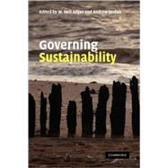 Governing Sustainability by Edited by W. Neil Adger , Andrew Jordan, 9780521518758