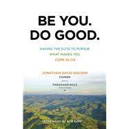Be You. Do Good. by Golden, Jonathan David; Goff, Bob, 9780801018770