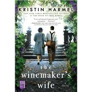 The Winemaker's Wife by Harmel, Kristin, 9781982178772