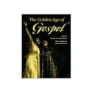 The Golden Age of Gospel by Boyer, Horace Clarence, 9780252068775