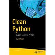 Clean Python by Kapil, Sunil, 9781484248775
