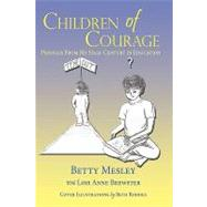 Children of Courage :...,Mesley, Betty,9781449018788