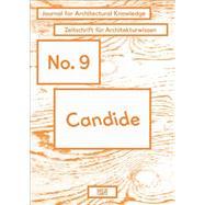Candide: Journal for Architectural Knowledge / Zeitschrift fur Architekturwissen by Sowa, Axel; Schindler, Susanne; Kockelkorn, Anne; Robbers, Lutz (CON); Scuffil, Michael, 9783775738804