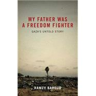 My Father Was a Freedom...,Baroud, Ramzy,9780745328812
