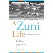 A Zuni Life: A Pueblo Indian...,Wyaco, Virgil,9780826318817