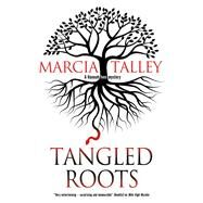 Tangled Roots by Talley, Marcia, 9780727888822