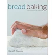 Bread Baking An Artisan's...,DiMuzio, Daniel T.,9780470138823