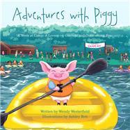 AdventuresWithPiggy by Westerfield, Wendy; Boh, Ashley, 9781973678830