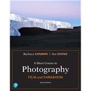 A Short Course in Photography...,Stone, Jim; London, Barbara,9780134638850