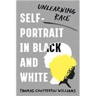 Self-portrait in Black and White by Williams, Thomas Chatterton, 9780393608861