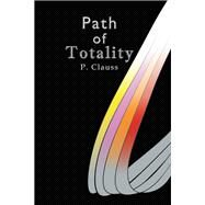 Path of Totality by Clauss, P., 9781973678861
