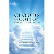 Clouds of Cotton and Not Forgotten by Nash, Katherine, 9781796048865