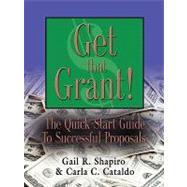 GET THAT GRANT! the...,Shapiro, Gail R.; Cataldo,...,9781601458872