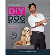 DIY Dog Grooming, From Puppy...,Bendersky, Jorge; Millan,...,9781592538881