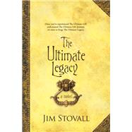 The Ultimate Legacy by Stovall, Jim, 9780800738884