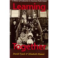 Learning Together by Tyack, David; Hansot, Elisabeth, 9780871548887