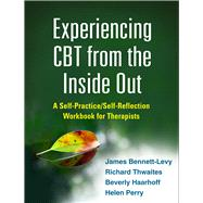 Experiencing CBT from the...,Bennett-Levy, James;...,9781462518890