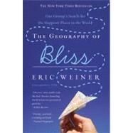 The Geography of Bliss: One...,Weiner, Eric,9780446698894