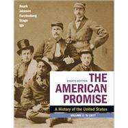 The American Promise, Volume 1 : A History of the United States by Roark, James L.; Johnson, Michael P.; Furstenberg, Francois; Stage, Sarah; Igo, Sarah, 9781319208899