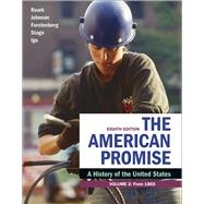 The American Promise, Volume 2 : A History of the United States by Roark, James L.; Johnson, Michael P.; Furstenberg, Francois; Stage, Sarah; Igo, Sarah, 9781319208905