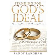 Standing for God's Ideal by Langham, Randy, 9781973668916