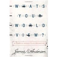 What's Your Worldview?: An...,Anderson, James N.,9781433538926