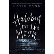 Halibut on the Moon by Vann, David, 9780802128935