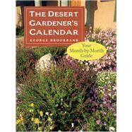 The Desert Gardener's Calendar,Brookbank, George,9780816518944