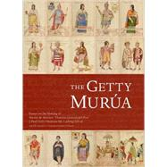 The Getty Murua; Essays on the Making of the