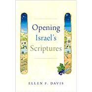 Opening Israel's Scriptures,Davis, Ellen F.,9780190948948