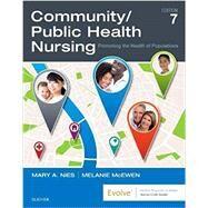 Community/Public Health Nursing: Promoting the Health of Populations by Nies, Mary A., Ph.D., R.N.; McEwen, Melanie, Ph.D., R.N., 9780323528948