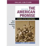 The American Promise, Value Edition by Roark, James L.; Johnson, Michael P.; Furstenberg, Francois; Stage, Sarah; Igo, Sarah, 9781319208950