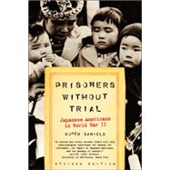Prisoners Without Trial...,Daniels, Roger,9780809078967