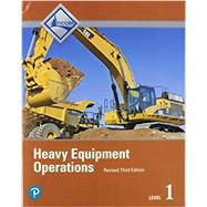 Heavy Equipment Operations Level 1, Revised 3rd Edition by NCCER, 9780136638971