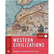 Western Civilizations (Brief...,Cole, Joshua; Symes, Carol,9780393418972