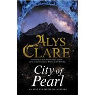 City of Pearl by Clare, Alys, 9780727888983