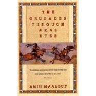 The Crusades Through Arab Eyes,MAALOUF, AMIN,9780805208986