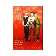 What Is She Like?: Lesbian...,Ainley, Rosa,9780304328987