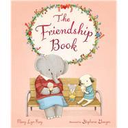 The Friendship Book by Ray, Mary Lyn; Graegin, Stephanie, 9781328488992