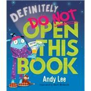 Definitely Do Not Open This Book by Lee, Andy; McKenzie, Heath; McKenzie, Heath, 9781338669008