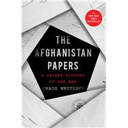 The Afghanistan Papers: A Secret History of the War by Whitlock, Craig, 9781982159009